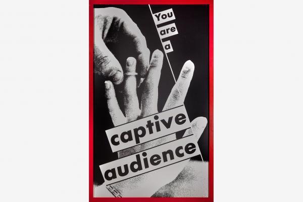 Barbara Kruger's Captive Audience Photographic Art
