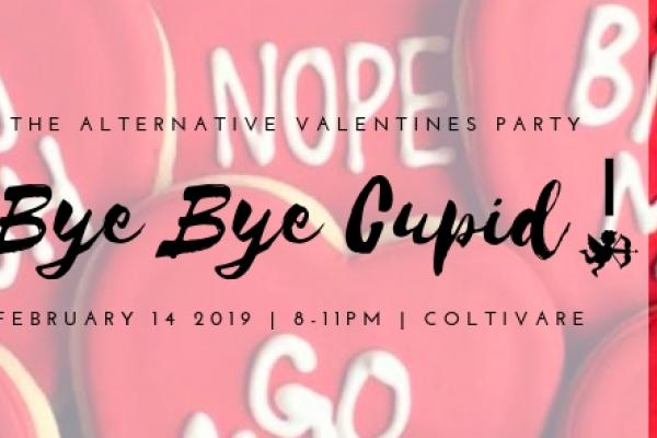 Bye Bye Cupid: An Alternative Valentine's Party