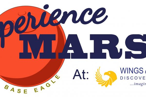 Experience Mars at Wings of Eagles Discovery Center