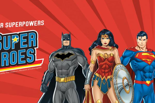 DC Super Heroes™: Discover Your Superpowers Exhibit Opening