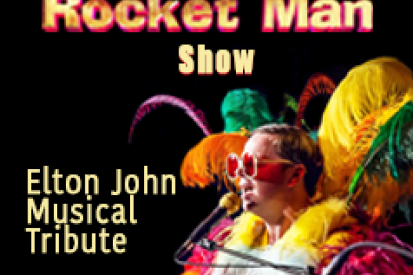 THE ROCKET MAN SHOW – Elton John Musical Tribute