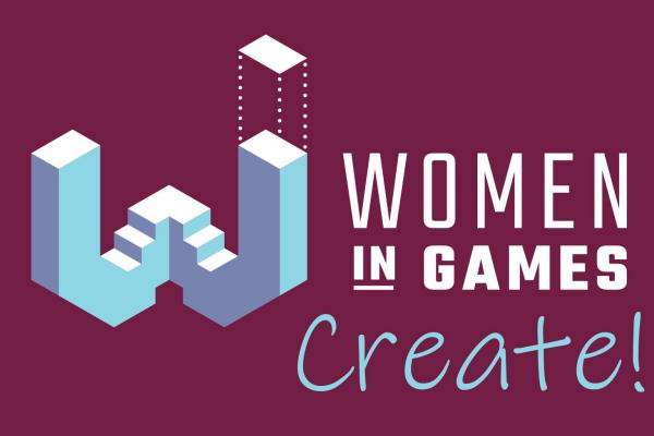 Women in Games: Create!