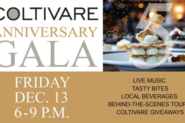 Coltivare Anniversary Gala, Friday, December 13, 9-9 p.m.