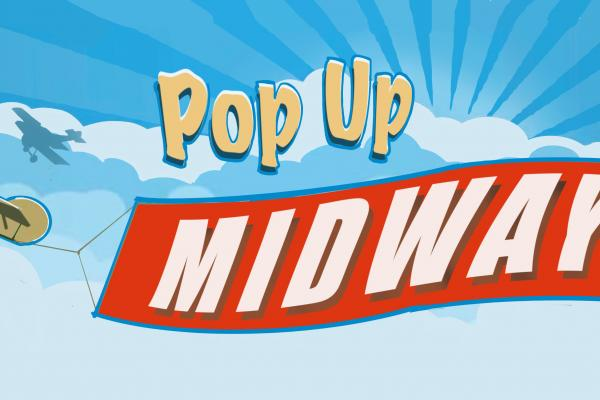 Pop-Up Midway Exhibit Opening