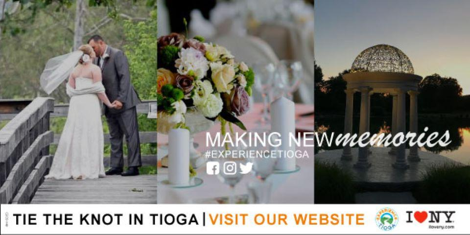 Making new memories tie the knot in Tioga, visit our website